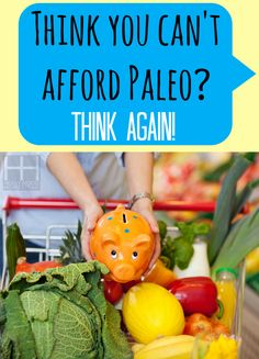 Think you cant afford Paleo Think Again Vertical #paleo #lifestyle #budgeting