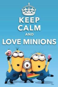 Keep Calm & Love Minions!