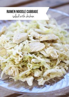 Ramen Noodle Cabbage Salad with Chicken …easy to make and a sure crowd pleaser!!