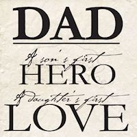A beautiful vinyl wall quote design for Father's day that reads DAD - A son's first hero, a daughter's first love. How true! Fathers Day Quotes, Dad Quotes, Fathers Day Crafts, Happy Fathers Day, Great Quotes, Quotable Quotes, Fathers Dat, Fatherhood Quotes, Happy Father's Day Husband