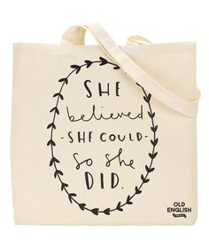 Old English Co  She Believed She Could Tote Bag: The lovely tote bag design has been illustrated with the hand lettered positive quote 'she believed she could so she did'. The 'she believed she could so she did' tote bag has a long handle which makes it perfect for slinging over the shoulder while out shopping. The tote bag would make a great gift! Old English Company are a charming bunch of people, creating an array of stylish hand lettered typography prints, greeting cards, gifts and…
