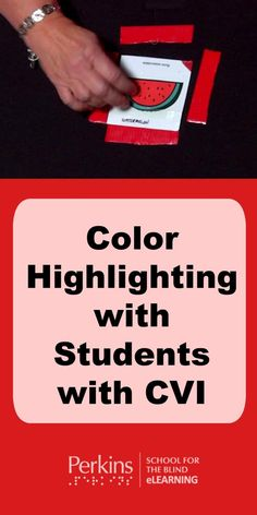 Learn about the importance of color highlighting with students with CVI
