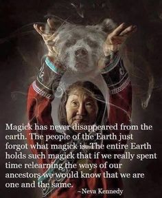 Magick Has Never Disappeared – Witches Of The Craft® Native American Spirituality, Native American Wisdom, American Indians, Affirmations, Native Quotes, Under Your Spell, Book Of Shadows, Spiritual Awakening, Wisdom Quotes
