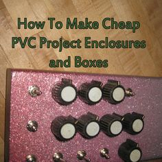 Picture of How To Make Cheap PVC Project Enclosures and Boxes