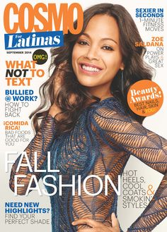 Zoe Saldana, Cosmopolitan for Latinas from September 2014 Magazine Covers  A pre-pregnant Zoe flashes a contagious grin on the September cover of Cosmopolitan for Latinas.