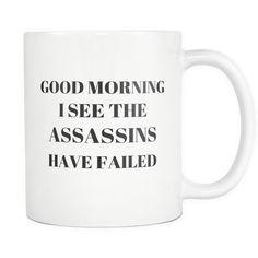 Assassins Coffee Mug Funny Sarcastic Rude Joke Quote Gift