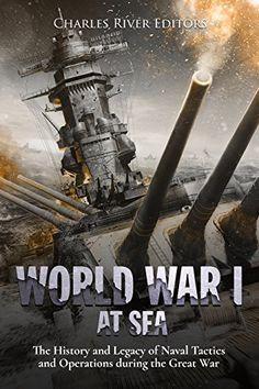 World War I at Sea: The History and Legacy of Naval Tacti... https://www.amazon.com/dp/B078MQGKMT/ref=cm_sw_r_pi_dp_U_x_k7yrAb9ZERR5Z