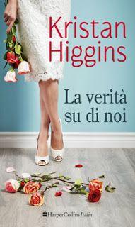 Leggere è magia: Anteprima: La verità su di noi di Kristan Higgins