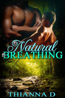 Thianna D's As Natural as Breathing was reviewed today by Andrea! Stop by and see what she thought of this M/M read!