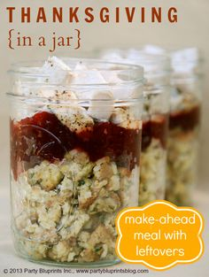 "Thanksgiving leftovers IDEA! Pack leftovers into jars making a quick meal without dragging out a bunch of different containers. (Link is for a ""recipe"" using stove top stuffing)"
