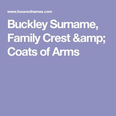 Buckley Surname, Family Crest & Coats of Arms