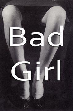 'Bad Girl, black & white photo.