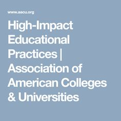High-Impact Educational Practices | Association of American Colleges & Universities