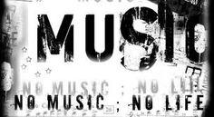 No music , No life!!!!