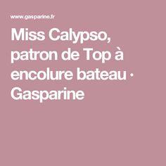 Miss Calypso, patron de Top à encolure bateau · Gasparine