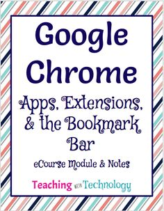 Google Chrome: Apps, Extensions, and the Bookmark Bar  #googleedu #gafe #teachers