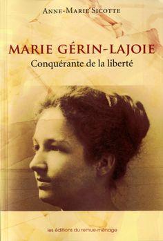 Marie Gérin-Lajoie, conquérante de la liberté - Anne-Marie Sicotte