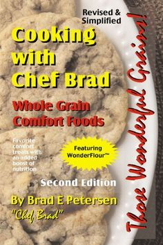 Cooking Chef Brad: Whole Grain Comfort Foods « LibraryUserGroup.com – The Library of Library User Group