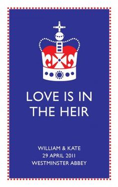 Commemorating the wedding of Prince William to Catherine Middleton, the cotton tea towel measures 76 x and reads – Love Is In The Heir – William & Kate 29 April 2011 Westminster Abbey.