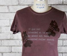 Roller skates Willy Wonka quote t-shirt.