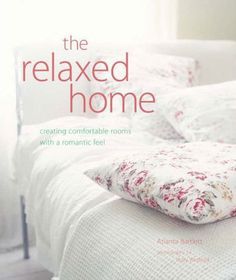 The Relaxed Home by Atlanta Bartlett