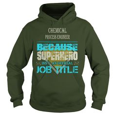 CHEMICAL PROCESS ENGINEER BECAUSE SUPERHERO IS NOT AN ACTUAL JOB TITLE T-SHIRT, HOODIE==►►CLICK TO ORDER SHIRT NOW #chemical #process #engineer #CareerTshirt #Careershirt #SunfrogTshirts #Sunfrogshirts #shirts #tshirt #tshirts #hoodies #hoodie #sweatshirt #fashion #style