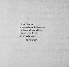 Love is practicing patience that way yiu dont have to say good bye. Poetry Quotes, Sad Quotes, Inspirational Quotes, Qoutes, Goodbye Quotes, Goodbye Cards, Love Quotes For Him, Quotes To Live By, Destiny Quotes