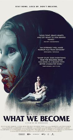 Directed by Bo Mikkelsen.  With Benjamin Engell, Troels Lyby, Mille Dinesen, Ella Solgaard. A family of four is quarantined in their home as a virulent strand of the flu spreads into town and they are forced to the extreme to escape alive.
