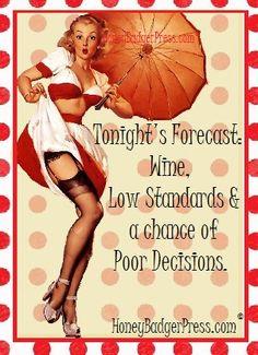 Tonight's forecast: wine.. - vintage retro funny quote