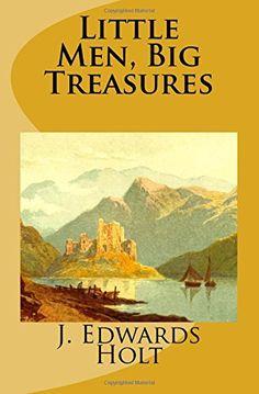 Little Men, Big Treasures CreateSpace Independent Publish...