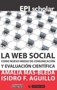 La web social como nuevo medio de comunicación y evaluación científica, reseña elaborada por María Benítez