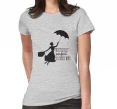 Practically Perfect in Every Way T-Shirts & Hoodies