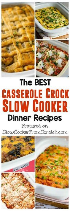 The BEST Casserole Crock Slow Cooker Dinner Recipes;  all these amazing ideas use the new Crock-Pot Casserole Crock Slow Cooker that's shaped like a casserole dish but  they can be made in a large oval slow cooker, they just won't look quite as pretty! [featured on SlowCookerFromScratch.com]