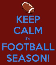 KEEP CALM it's FOOTBALL SEASON! - KEEP CALM AND CARRY ON Image Generator