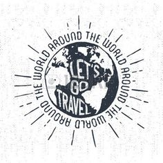travel logo: Hand drawn textured vintage label, retro badge with globe vector illustration and inspirational lettering.