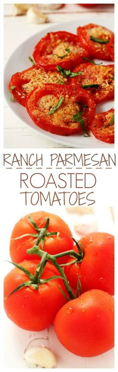 Ranch Parmesan Roasted Tomatoes - plump and juicy tomatoes are cut thick and roasted with garlic, Ranch mix and Parmesan.