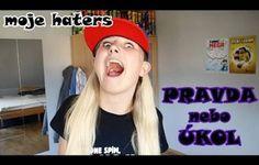 PRAVDA NEBO ÚKOL   Moje haters!