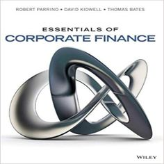 Solution manual for essentials of business communication 10th 0470444657 9780470444658 essentials of corporate finance 1st edition by robert parrino david s kidwell fandeluxe Image collections