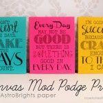 Canvas Mod Podge prints.