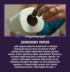 Pomysłodawcy.pl - serwis bardziej kreatywny - PAPIER TOALETOWY W TWOIM ULUBIONYM ZAPACHU - ZRÓB TO SAM/A
