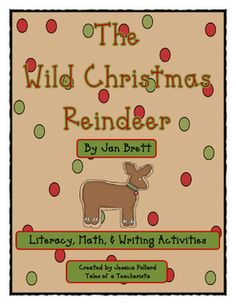 Reindeer themed lessons for reading, math, and writing!...