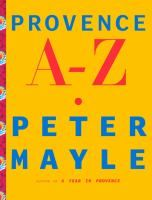 Escape to France: The author of several books set in Provence, Mayle has once again trapped the sunshine, the wind, and the very lavender-laden air of the southeastern French countryside.