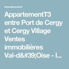 AppartementT3 entre Port de Cergy et Cergy Village Ventes immobilières Val-d'Oise - leboncoin.fr