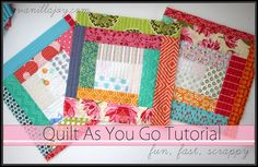 *TUTORIAL* Scrappy Log Cabin Quilt As You Go (QAYG) Quilt    by KELSEY NORWOOD I'm trying the QAYG (quilt as you go) method since this quilt is going to be about 98 x 112 – HUGE! I'm hoping it will be big enough for our king sized bed, but I might like it for our queen guest bed better so…we'll see… QAYG is really fun and a scrappy quilt is even more fun cause it's no stress, just grab and sew.