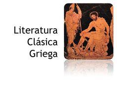 Literatura Clásica Griega. Literatura Griega Comprende aquella escrita en griego antiguo, desde los más antiguos vestigios escritos en idioma griego hasta.