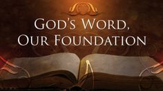 130822-TH-Gods-Word-Our-Foundation