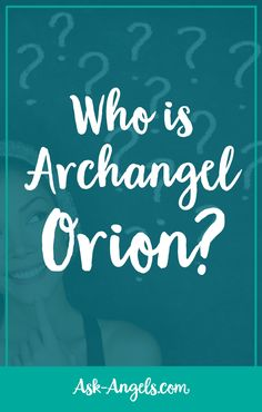 Who is Archangel Orion?