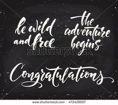 Vector chalk lettering. Be wild and free, congratulations, the adventure begins. Calligraphic text. Blackboard design.