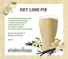 Key Lime Pie Shakeology! Soooo good! :) www.shakeology.com/coachingbyjulie