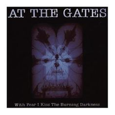 "L'album degli #AtTheGates intitolato ""With Fear I Kiss The Burning Darkness""."